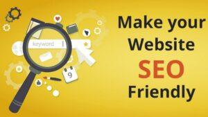 Website SEO Friendly – What It Is